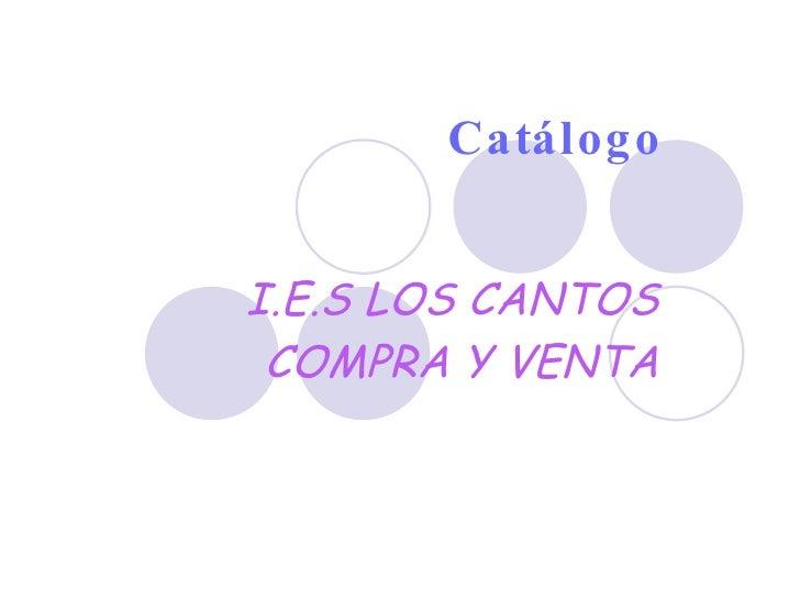 Catálogo I.E.S LOS CANTOS COMPRA Y VENTA