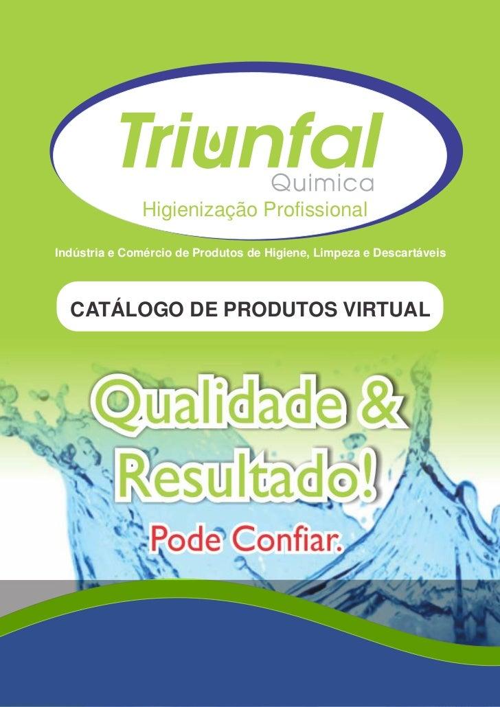 Higienização ProfissionalIndústria e Comércio de Produtos de Higiene, Limpeza e Descartáveis  CATÁLOGO DE PRODUTOS VIRTUAL