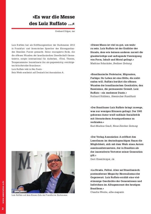 »Es war die Messe des Luiz Ruffato …« Gerhard Dilger, taz  Luiz Ruffato hat als Eröffnungsredner der Buchmesse 2013  »Dies...