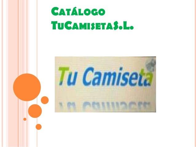 CATÁLOGO TUCAMISETAS.L.