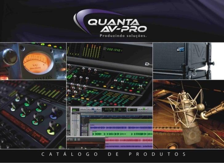 A EMPRESA                          Estabelecida em São Paulo desde Julho de 2004, a QUANTA AV-PRO                         ...