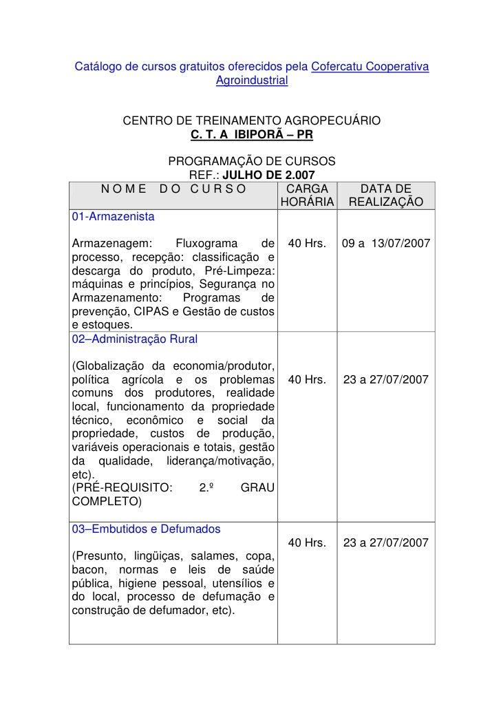 Catálogo de cursos gratuitos oferecidos pela Cofercatu Cooperativa                            Agroindustrial            CE...