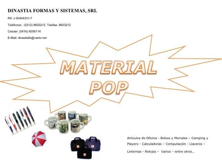 DINASTIA FORMAS Y SISTEMAS, SRL Rif: J-30404331-7 Teléfonos:  (0212) 8603212  Telefax: 8603212 Celular: (0416) 6056114 E-M...