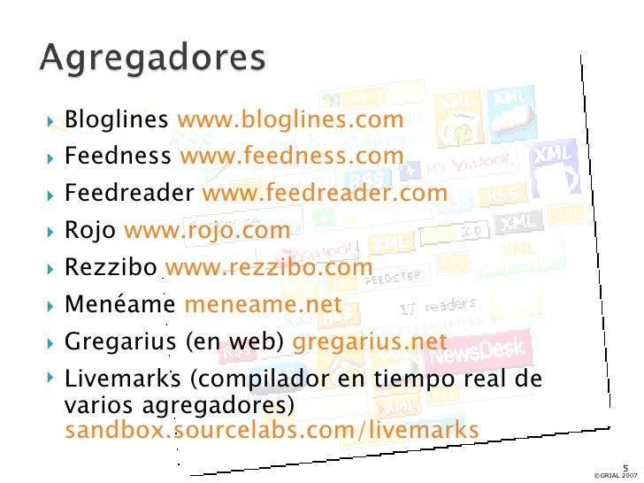 <ul><li>Bloglines  www.bloglines.com </li></ul><ul><li>Feedness  www.feedness.com </li></ul><ul><li>Feedreader  www.feedre...