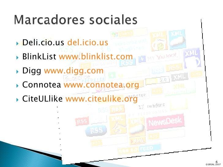 <ul><li>Deli.cio.us  del.icio.us </li></ul><ul><li>BlinkList  www.blinklist.com </li></ul><ul><li>Digg  www.digg.com </li>...