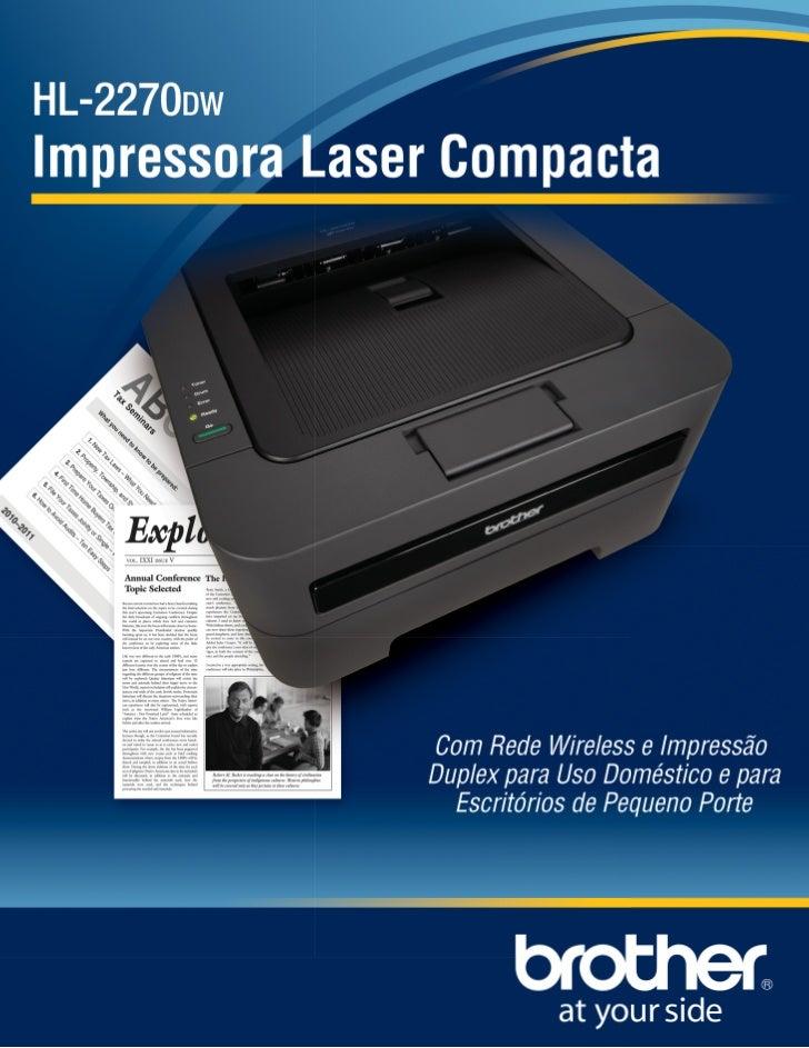 HL-2270DW                                                               Impressora Laser Compacta com Rede Wireless e Impr...