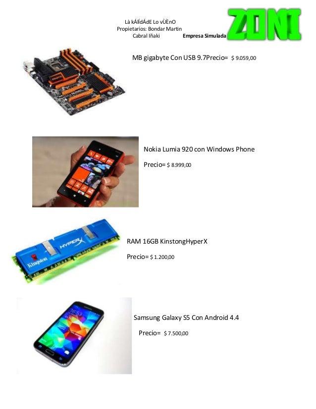 Là kÁlÍdÁdE Lo vÙÈnO  Propietarios: Bondar Martin  Cabral Iñaki Empresa Simulada  MB gigabyte Con USB 9.7Precio= $ 9.059,0...