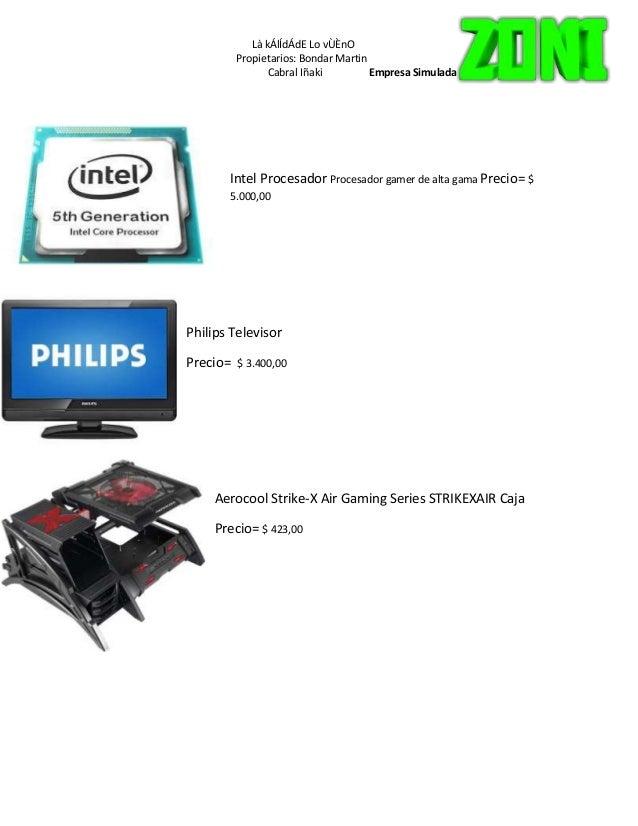 Là kÁlÍdÁdE Lo vÙÈnO  Propietarios: Bondar Martin  Cabral Iñaki Empresa Simulada  Intel Procesador Procesador gamer de alt...