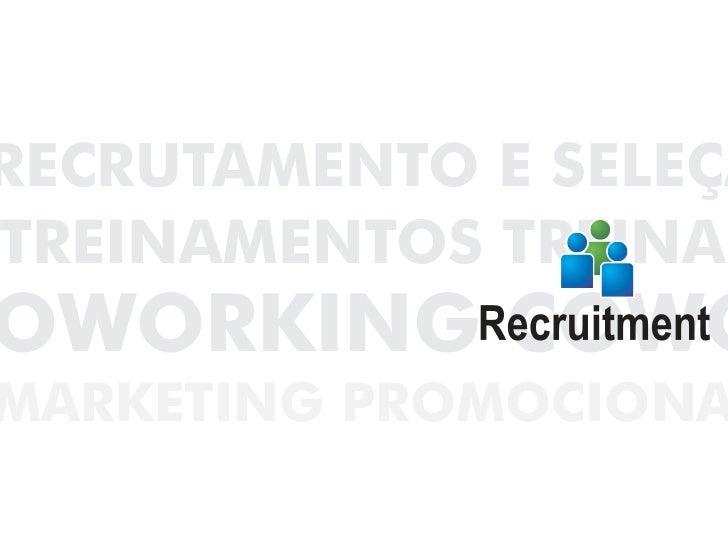 RECRUTAMENTO E SELEÇÃTREINAMENTOS TREINAMOWORKING COWOMARKETING PROMOCIONA