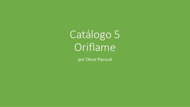 Catálogo 5 Oriflame por Oscar Pascual
