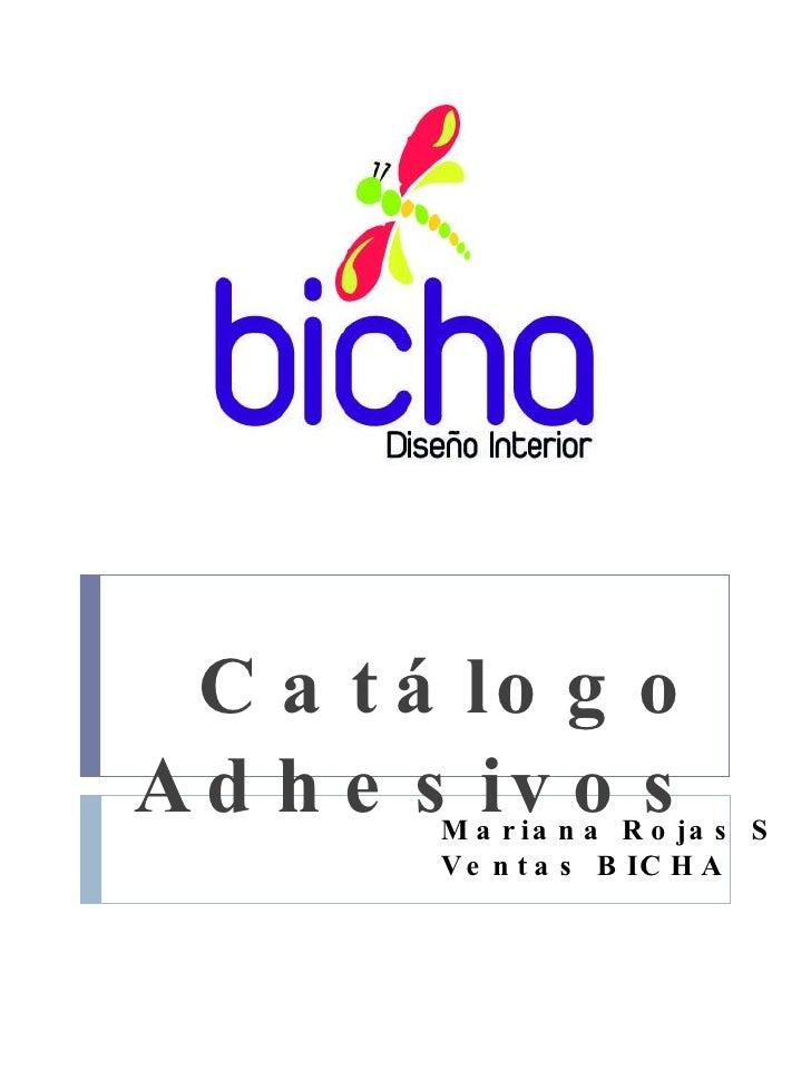 Catálogo Adhesivos Mariana Rojas S Ventas BICHA