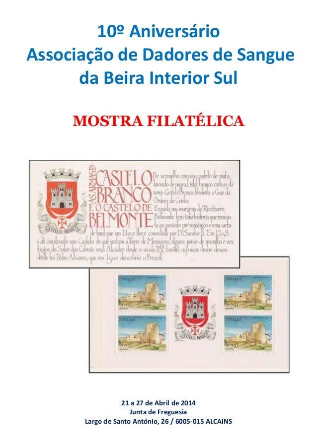 10º Aniversário Associação de Dadores de Sangue da Beira Interior Sul MOSTRA FILATÉLICA 21 a 27 de Abril de 2014 Junta de ...