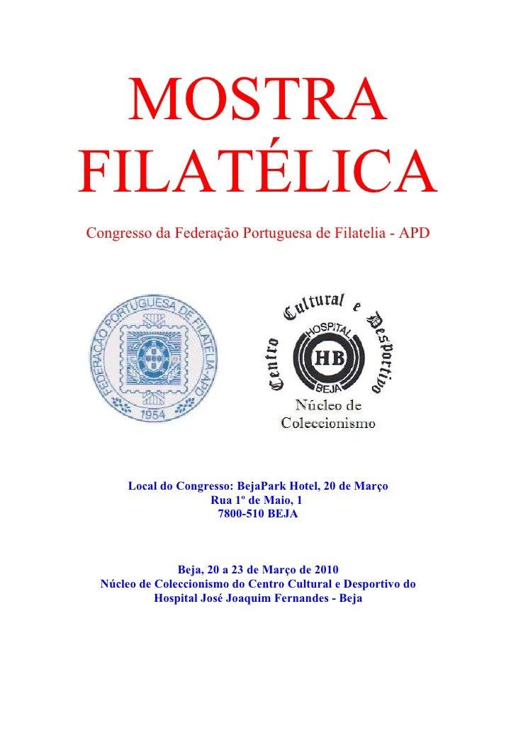 MOSTRA FILATÉLICA Congresso da Federação Portuguesa de Filatelia - APD            Local do Congresso: BejaPark Hotel, 20 d...
