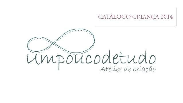"""Catálogo criança Primavera/Verão 2014 """"umpoucodetudo"""" - B Corner"""