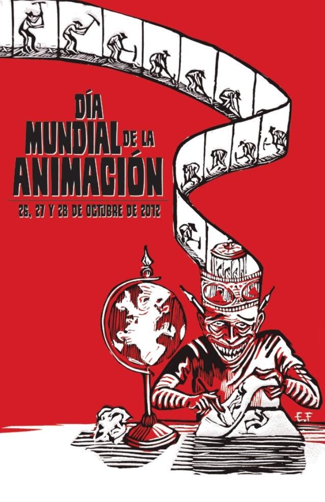 Programación | 5Día mundial de la animación 2012. Celebración enla unam | 11exposiciones•   Carmen Aeris. Exposición indi...