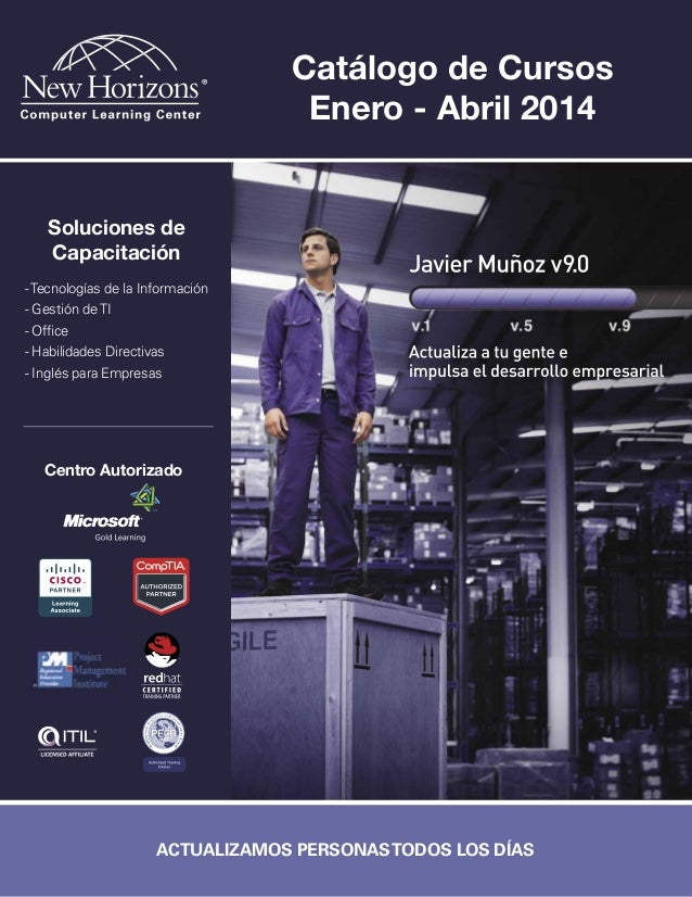 Catálogo de Cursos Enero - Abril 2014  Soluciones de Capacitación - Tecnologías de la Información - Gestión de TI - Office...