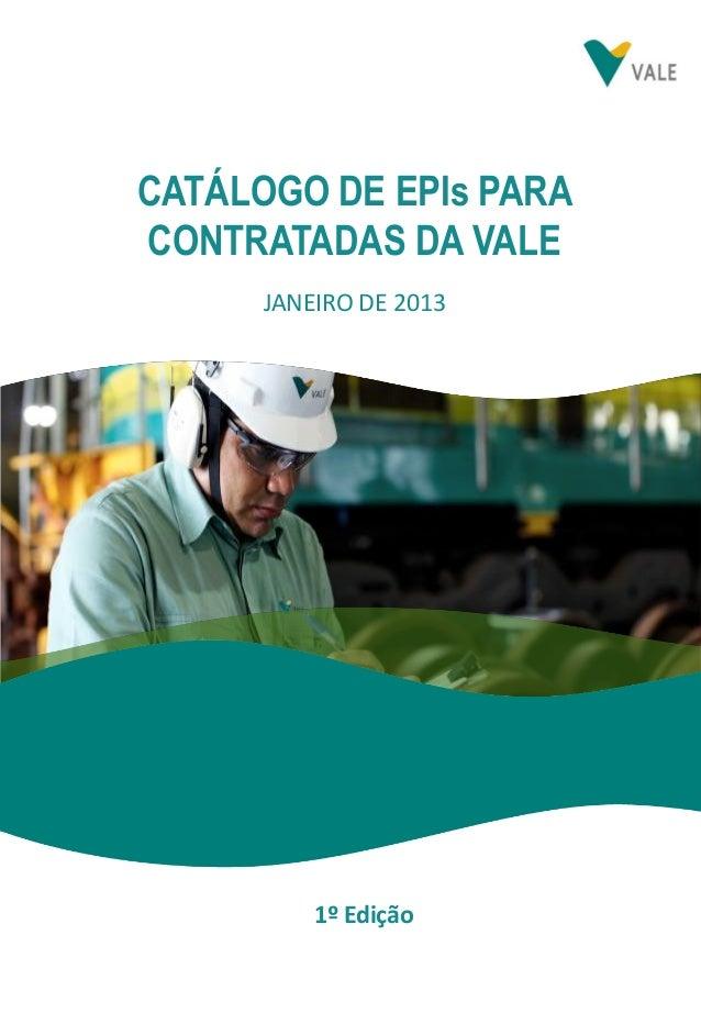 CATÁLOGO DE EPIs PARA CONTRATADAS DA VALE JANEIRO DE 2013  1º Edição