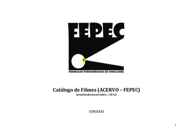 1 Catálogo de Filmes (ACERVO – FEPEC) (atualizadoemsetembro / 2012) SUMÁRIO