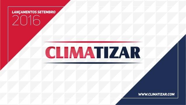 Catálogo de Lançamentos Climatizar - Setembro 2016