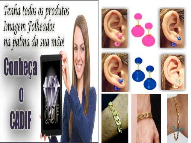 Catálogo de produtos: http://www.folheados.com.br/108333 Link para se cadastrar e fazer compras: http://www.imagemfolheado...