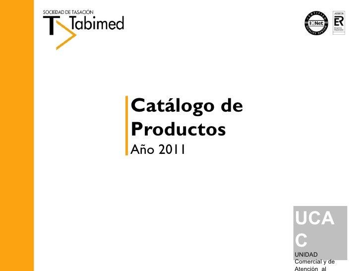 Catálogo de Productos Año 2011 UCAC UNIDAD Comercial y de Atención  al Cliente
