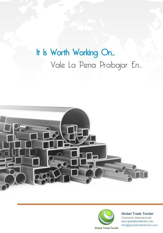 Vale La Pena Prabajar En… It Is Worth Working On... Global Trade Tender Global Trade Tender Comercio Internacional Info@gl...