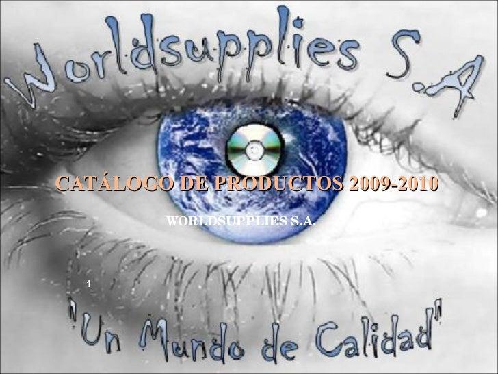 CATÁLOGO DE PRODUCTOS 2009-2010 WORLDSUPPLIES S.A.