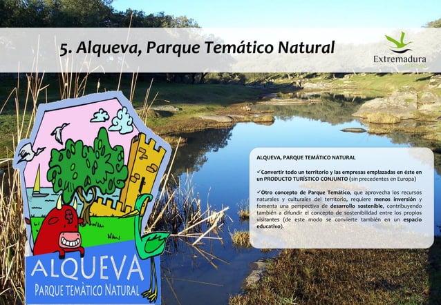 © DINAMIZA Asesores 5. Alqueva, Parque Temático Natural ALQUEVA, PARQUE TEMÁTICO NATURAL Convertir todo un territorio y l...