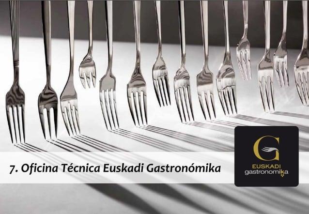 © DINAMIZA Asesores 7. Oficina Técnica Euskadi Gastronómika