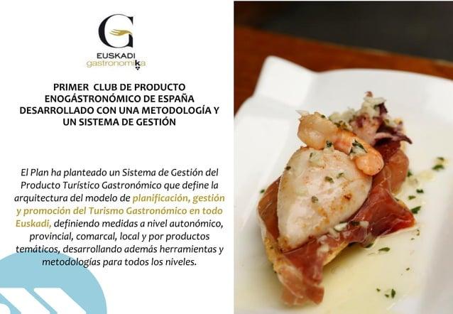 © DINAMIZA Asesores El Plan ha planteado un Sistema de Gestión del Producto Turístico Gastronómico que define la arquitect...