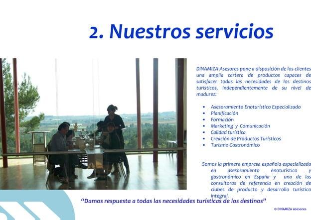 © DINAMIZA Asesores 2. Nuestros servicios DINAMIZA Asesores pone a disposición de los clientes una amplia cartera de produ...