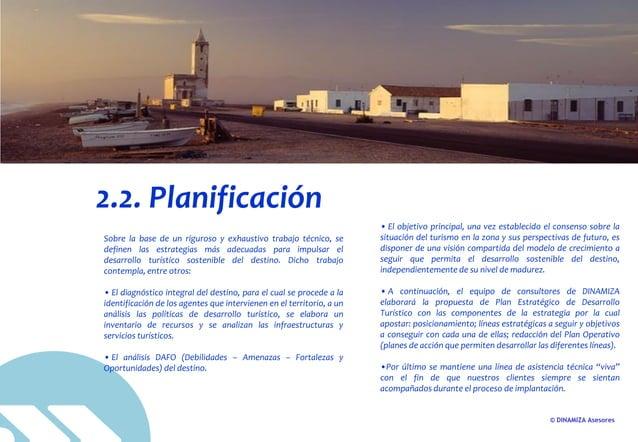 © DINAMIZA Asesores Sobre la base de un riguroso y exhaustivo trabajo técnico, se definen las estrategias más adecuadas pa...