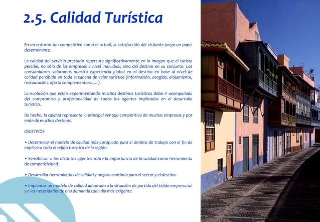 © DINAMIZA Asesores 2.5. Calidad Turística En un entorno tan competitivo como el actual, la satisfacción del visitante jue...