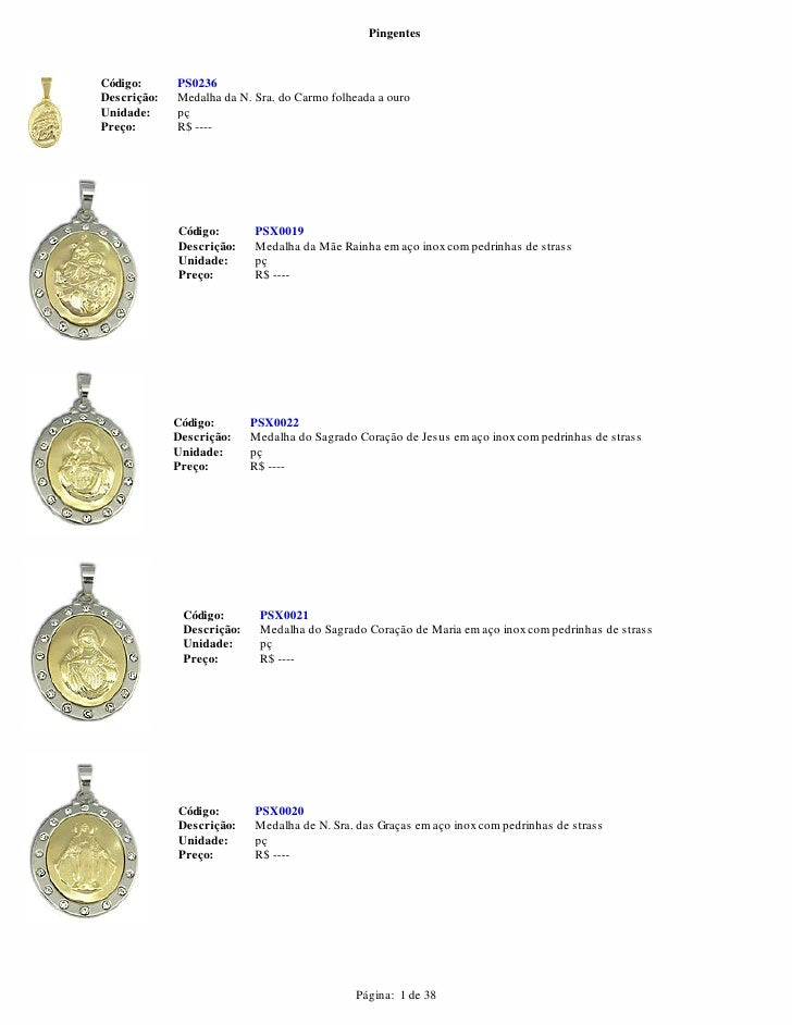 PingentesCódigo:      PS0236Descrição:   Medalha da N. Sra. do Carmo folheada a ouroUnidade:     pçPreço:       R$ ----   ...