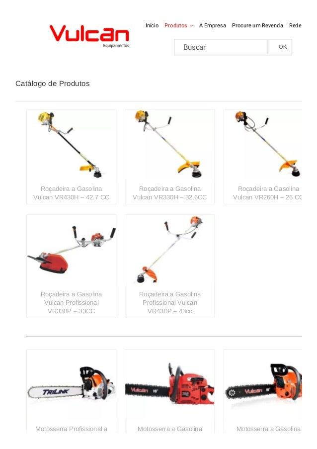 25/03/2015 CatálogodeProdutos|VulcanEquipamentos|CortadordeGrama,MotosserraeRoçadeiraaGasolina|VulcanEqui...