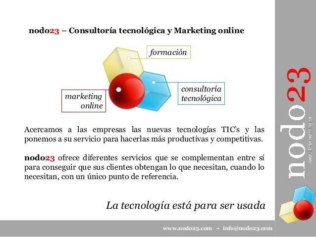 nodo23 Consultoría Tecnológica y Marketing Online - Catálogo de servicios Slide 2