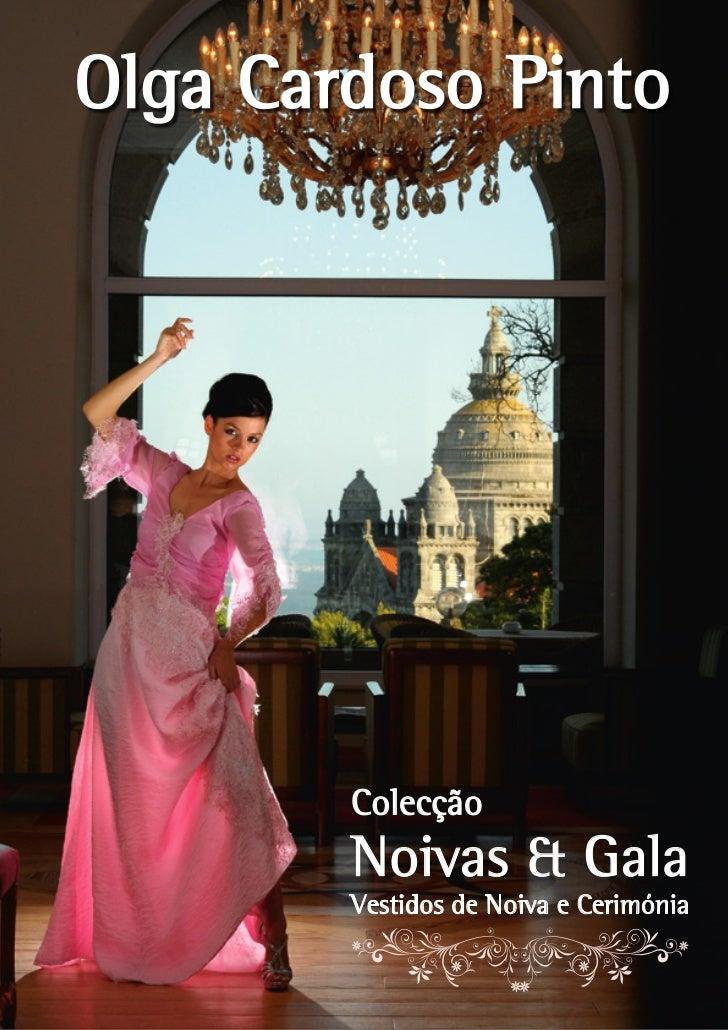 Telf. 220 500 680Olga Cardoso Pinto        Colecção        Noivas & Gala        Vestidos de Noiva e Cerimónia