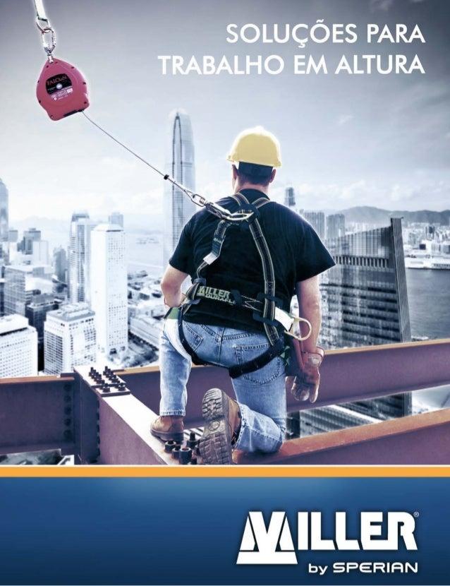 2 SINÔNIMO DE QUALIDADE A Sperian apresenta a Miller, sua Linha para Proteção em Altura. Excelente relação custo-benefício...