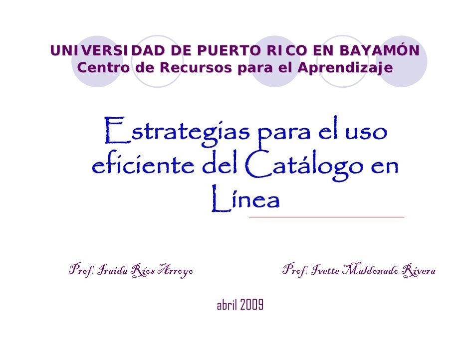 UNIVERSIDAD DE PUERTO RICO EN BAYAMÓN   Centro de Recursos para el Aprendizaje           Estrategias para el uso       efi...