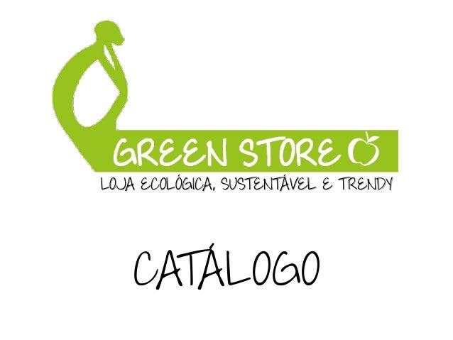 CATÁLOGO LOJA ECOLÓGICA, SUSTENTÁVEL E TRENDY
