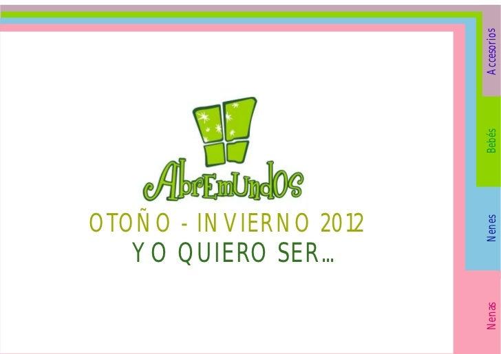 Accesorios                        BebésOTOÑO - INVIERNO 2012                        Nenes   YO QUIERO SER...              ...