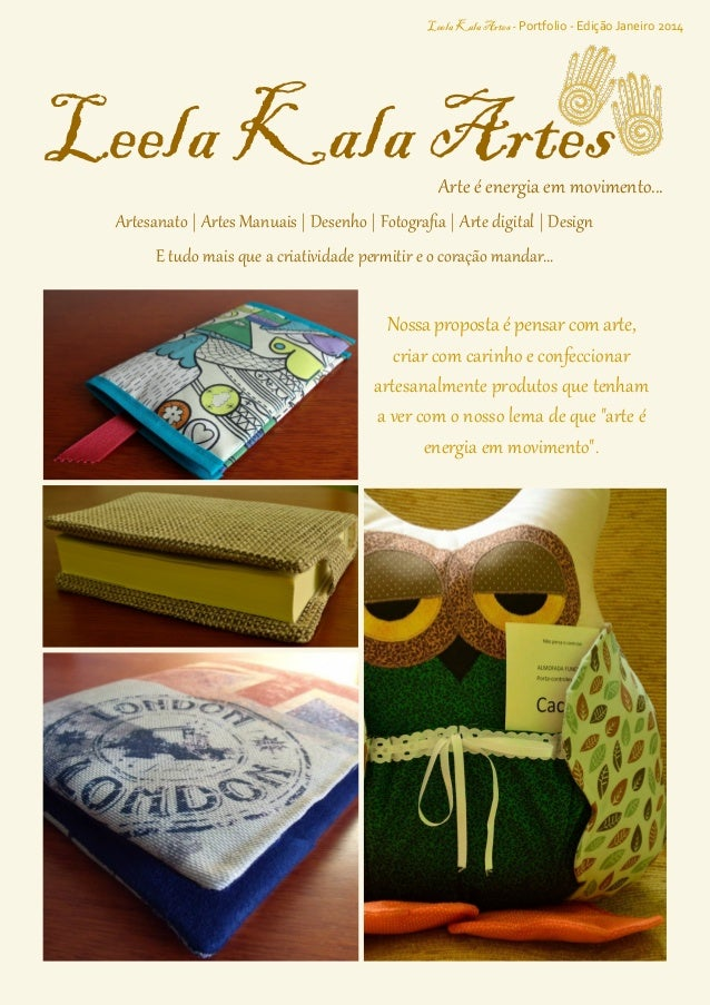Leela Kala Artes - Portfolio - Edição Janeiro 2014  Leela Kala Artes  Arte é energia em movimento...  Artesanato | Artes M...