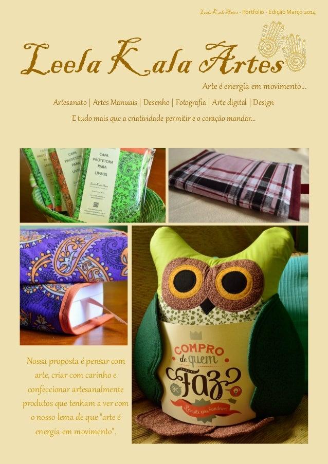 Leela Kala Artes - Portfolio - Edição Março 2014 Artesanato | Artes Manuais | Desenho | Fotografia | Arte digital | Design...