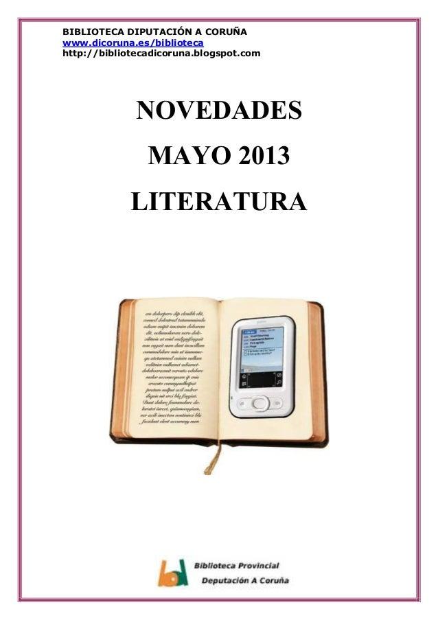 BIBLIOTECA DIPUTACIÓN A CORUÑAwww.dicoruna.es/bibliotecahttp://bibliotecadicoruna.blogspot.comNOVEDADESMAYO 2013LITERATURA
