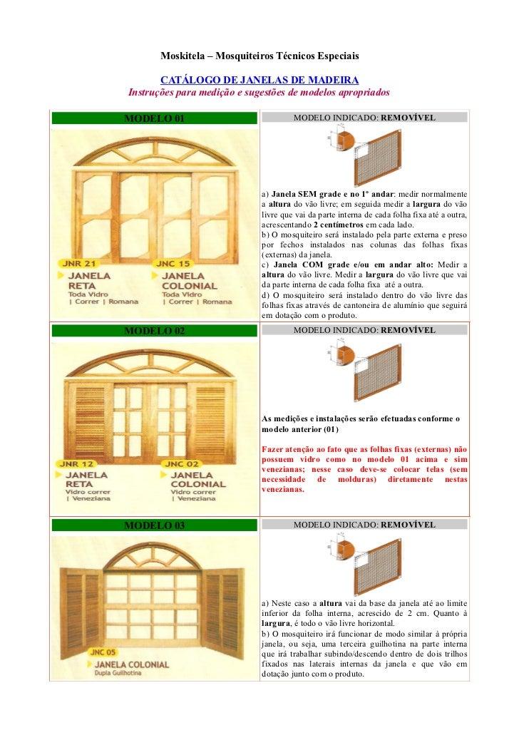 Moskitela – Mosquiteiros Técnicos Especiais       CATÁLOGO DE JANELAS DE MADEIRAInstruções para medição e sugestões de mod...