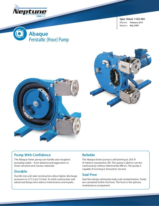 Spec Sheet 1103-001 Effective: February 2013 Replaces: May 2009 Pump With Confidence The Abaque Series pump can handle y...