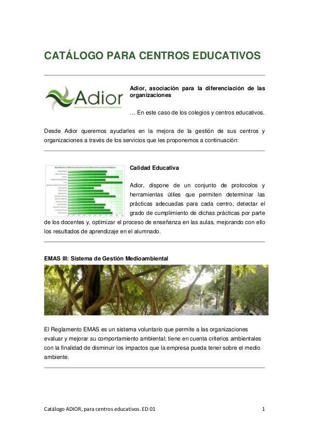 Catálogo ADIOR, para centros educativos. ED 01 1 CATÁLOGO PARA CENTROS EDUCATIVOS Adior, asociación para la diferenciación...