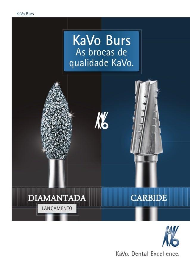 KaVo Burs  KaVo Burs  As brocas de  qualidade KaVo.  DIAMANTADA CARBIDE LANÇAMENTO