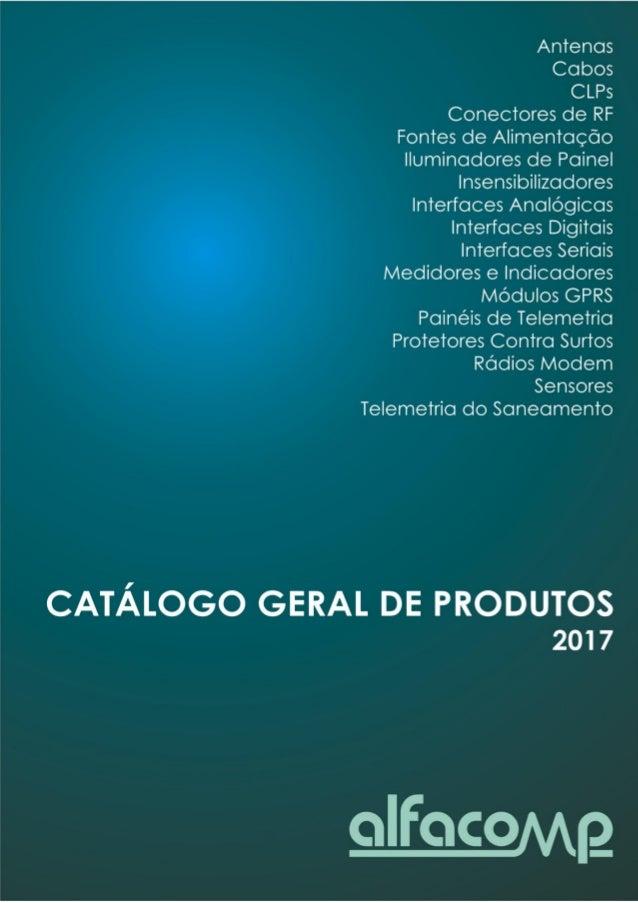 Catálogo Geral de Produtos - Alfacomp Automação Industrial Ltda. - 2017 2 Apresentação da empresa Criada em 1992 como uma ...