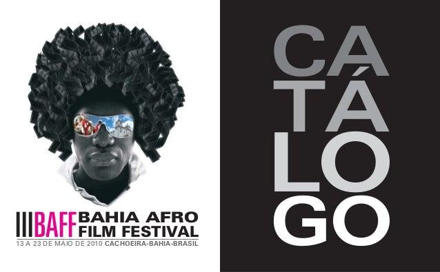 CA TÁ LO GOIIIBAFFBAHIA AFRO FILM FESTIVAL 13 A 23 DE MAIO DE 2010 CACHOEIRA-BAHIA-BRASIL